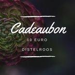 DistelRoos - Cadeaubon €10,-